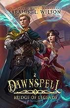 Dawnspell: A Tale of Fantasy and Magic (Bridge of Legends Book 2)