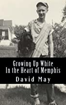 Growing Up White: In the Heart of Memphis