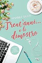 Trent'anni… e li dimostro (Italian Edition)