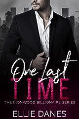 One Last Time: A Billionaire Romance (The Ironwood Billionaire Series Book 4) Kindle Edition