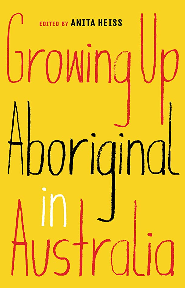 食い違いオープナー時期尚早Growing Up Aboriginal in Australia (English Edition)