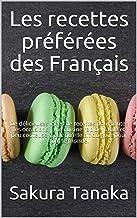 Les recettes préférées des Français: De délicieuses idées de recettes pour toutes les occasions. Une cuisine rapide, facil...