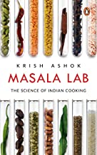 Masala Lab: The Science of Indian Cooking: The Science of Indian Cooking - the bestseller on food, the definitive book for...