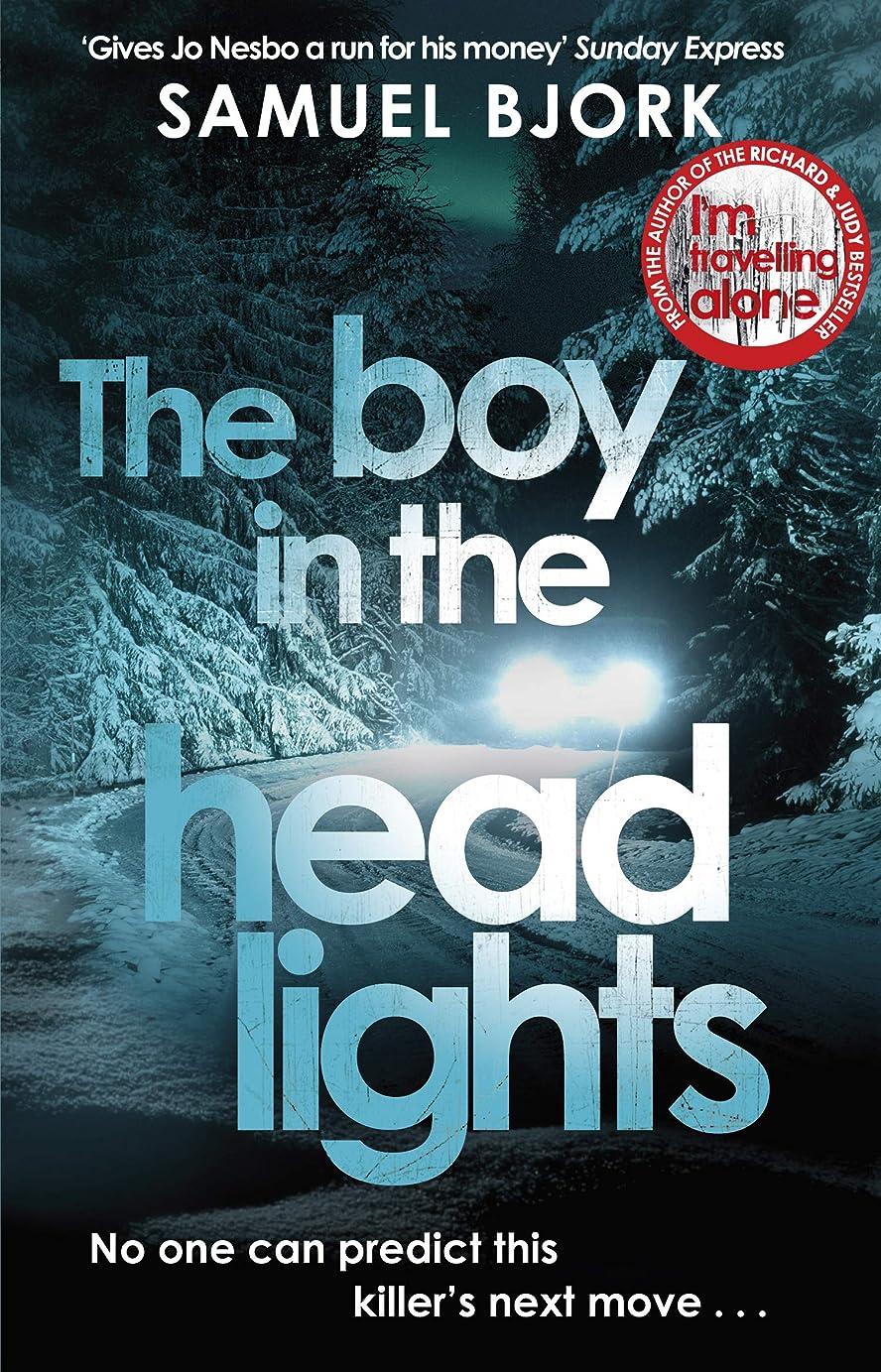 洗練帆組み込むThe Boy in the Headlights: From the author of the Richard & Judy bestseller I'm Travelling Alone (Munch and Krüger Book 3) (English Edition)