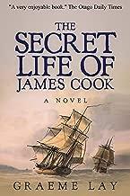 The Secret Life of James Cook: Book 1 (Captain James Cook Series)