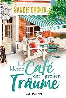 Das kleine Café der großen Träume: Roman (German Edition)