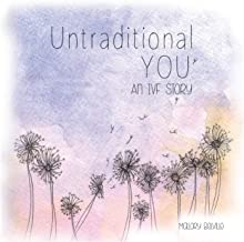 Untraditional You: An IVF Story
