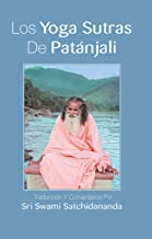 Los yoga sutras de Patanjali: Traduccion y comentarios por Sri Swami Satchidananda (Spanish Edition)