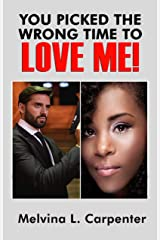 You Picked the Wrong Time to Love Me! Kindle Edition