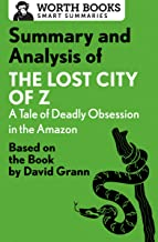Summary and Analysis of The Lost City of Z: A Tale of Deadly Obsession in the Amazon: Based on the Book by David Grann (English Edition)