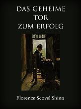 Das geheime Tor zum Erfolg (German Edition)