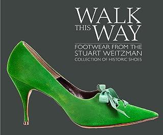 Walk This Way: کفش از مجموعه کفش های تاریخی Stuart Weitzman