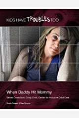 When Daddy Hit Mommy (Kids Have Troubles Too) Kindle Edition