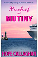 Mischief and Mutiny: A Cruise Ship Mystery (Millie's Cruise Ship Mysteries Book 19) Kindle Edition