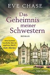 Das Geheimnis meiner Schwestern: Roman (German Edition) Format Kindle