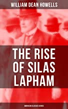 The Rise of Silas Lapham (American Classics Series)