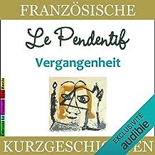 Le Pendentif. Vergangenheit: Französisch mit Kurzgeschichten lernen