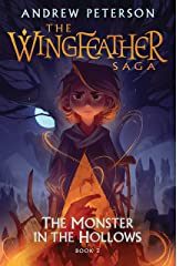 The Monster in the Hollows: The Wingfeather Saga Book 3 Kindle Edition