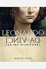 Leonardo da Vinci: The 100 Milestones Kindle Edition