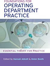 Foundations for Operating Department Practice (UK Higher Education OUP  Humanities & Social Sciences Health & Social Welfare)
