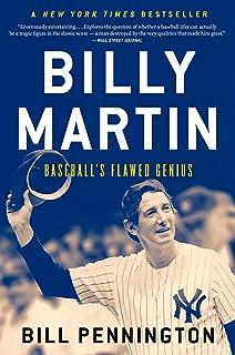 Billy Martin: Baseball`s Flawed Genius