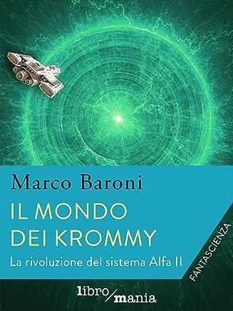 Il mondo dei Krommy.: La rivoluzione del sistema Alfa II