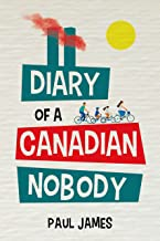 THE DIARY OF A CANADIAN NOBODY: And how the war on terror affects his modern family