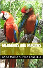 Mermaids and Macaws