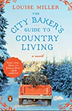 The City Baker's Guide to Country Living: A Novel