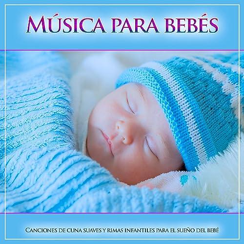 Música para bebés: Canciones de cuna suaves y rimas ...