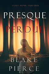 Presque Perdue (La Fille Au Pair – Livre Deux) Format Kindle