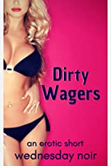 Dirty Wagers (To Have and To Share Book 1) Kindle Edition