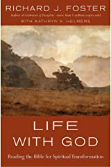Life with God: Reading the Bible for Spiritual Transformation Kindle Edition