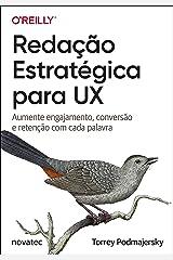 Redação Estratégica para UX: Aumente engajamento, conversão e retenção com cada palavra eBook Kindle