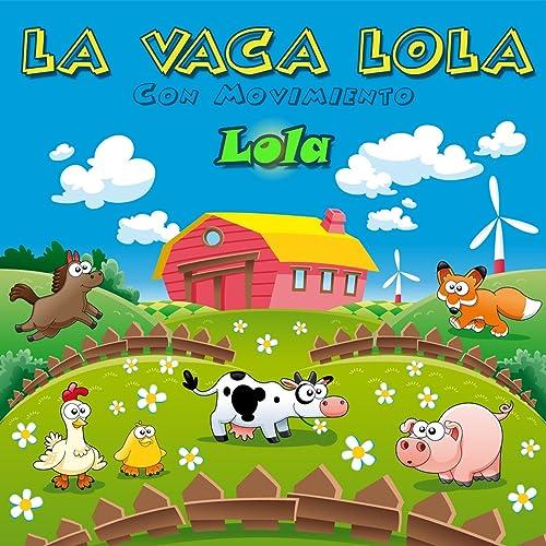 La Vaca Lola (Con Movimiento) de Lola en Amazon Music