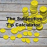 Subjective Tip Calculator