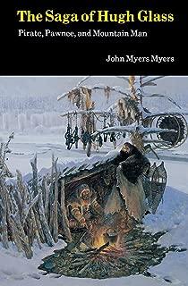 The Saga of Hugh Glass: Pirate, Pawnee, and Mountain Man