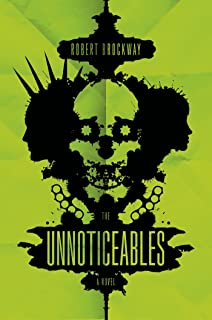 The Unnoticeables: A Novel (The Vicious Circuit Book 1)