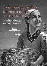 La mujer que visitaba su propia tumba. Una Historia de Manchukuo