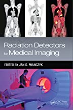 Radiation Detectors for Medical Imaging (Devices, Circuits, and Systems Book 45) (English Edition)