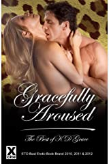 Gracefully Aroused: The Best of KD Grace Kindle Edition