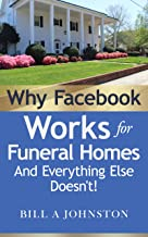 Why Facebook Works for Funeral Homes: And Everything Else Doesn't!