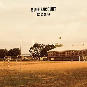 BLUE ENCOUNT/はじまり