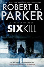 Sixkill (A Spenser Mystery) (The Spenser Series Book 39) (English Edition)