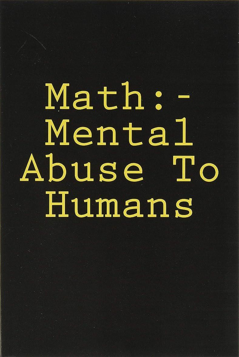 私たちの軸オフMath:- Mental Abuse To Humans: Notebook