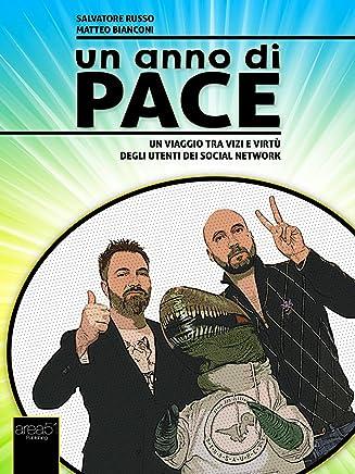 Un anno di pace: Un viaggio tra vizi e virtù degli utenti dei social network