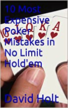 10 Most Expensive Poker Mistakes in No Limit Hold'em