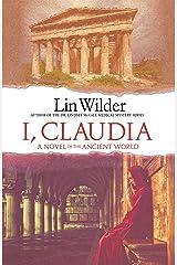 I, Claudia: A Novel of the Ancient World Kindle Edition