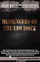 ORSON WELLS AND STEVEN SPIELBERG MESSENGERS ON THE UFO ISSUE