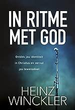 In ritme met God (eBoek): Ontdek jou identiteit in Christus en vervul jou lewensdoel (Afrikaans Edition)